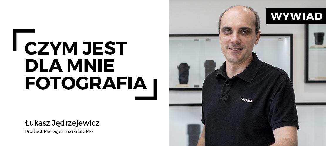 Rozmowa z Łukaszem Jędrzejewiczem, Product Managerem Sigma Polska