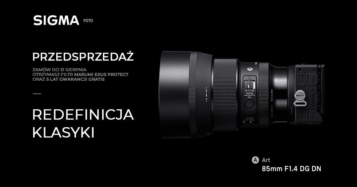 SIGMA – przedsprzedaż 85mm F1.4 DG DN | ART