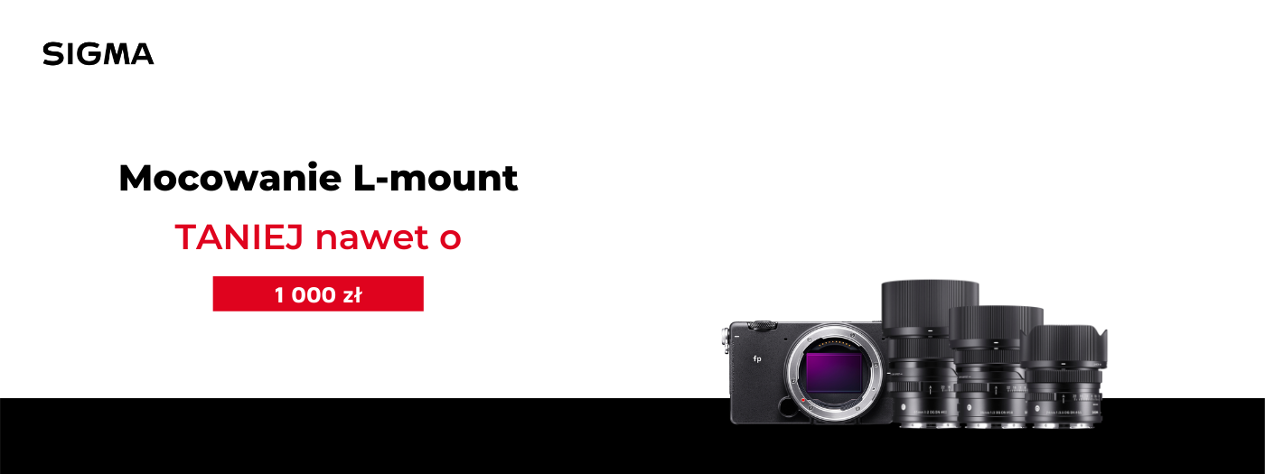 Kup aparat Sigma fp oraz obiektywy SIGMA z mocowaniem L-Mount z rabatem nawet do 1000zł !