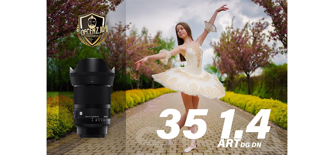 Nowa SIGMA 35mm DG DN ART. w rękach Dariusza Bresia