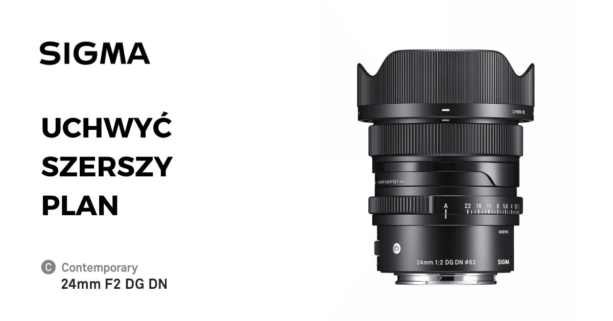 Nowość. SIGMA 24mm F2 DG DN | Contemporary
